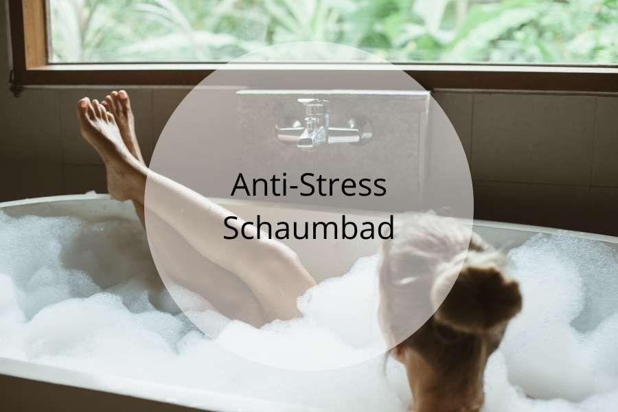 Anti Stress Schaumbad