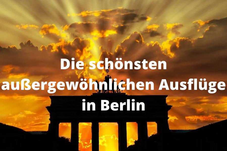Die schönsten außergewöhnlichen Ausflüge in Berlin